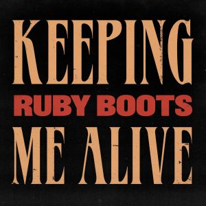 Ruby Boots_Keeping Me Alive_FA (1)